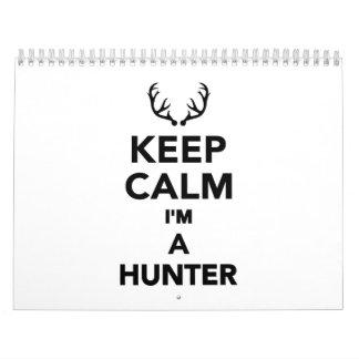 Guarde la calma que soy un cazador calendarios de pared