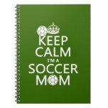Guarde la calma que soy una mamá del fútbol (en cu libretas espirales