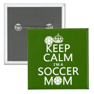 Guarde la calma que soy una mamá del fútbol (en cu pin cuadrada 5 cm