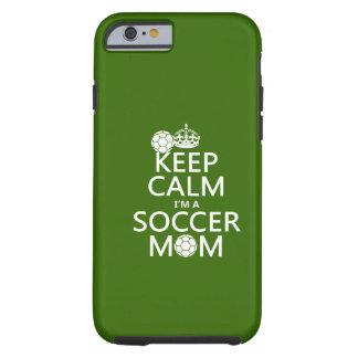 Guarde la calma que soy una mamá del fútbol (en funda de iPhone 6 tough