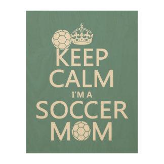 Guarde la calma que soy una mamá del fútbol (en cuadro de madera