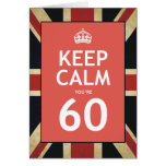 Guarde la calma que usted es 60 tarjeta de felicitación
