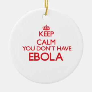 Guarde la calma que usted no tiene Ebola Ornatos