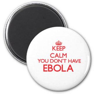 Guarde la calma que usted no tiene Ebola Imán Redondo 5 Cm