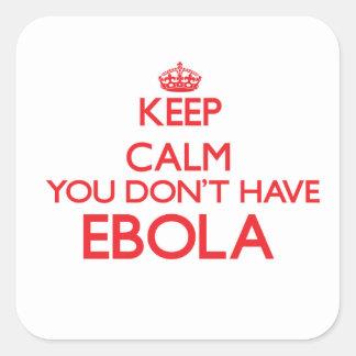 Guarde la calma que usted no tiene Ebola Pegatinas Cuadradas Personalizadas