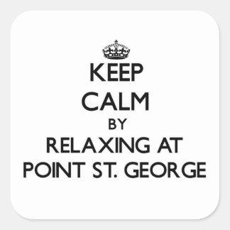 Guarde la calma relajándose en el punto San Jorge Pegatinas Cuadradases Personalizadas