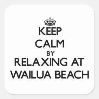 Guarde la calma relajándose en la playa Hawaii de Calcomanía Cuadrada