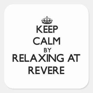 Guarde la calma relajándose en Revere Pegatina Cuadrada