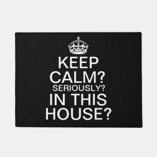 ¿Guarde la calma? ¿Seriamente? ¿En esta casa?