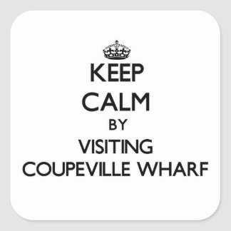 Guarde la calma visitando el muelle Washington de Calcomania Cuadradas Personalizada