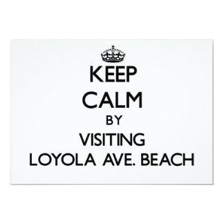 """Guarde la calma visitando la avenida de Loyola. Invitación 5"""" X 7"""""""
