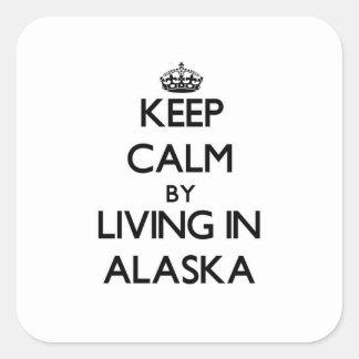 Guarde la calma viviendo en Alaska Pegatina Cuadrada
