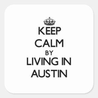 Guarde la calma viviendo en Austin Calcomania Cuadrada Personalizada