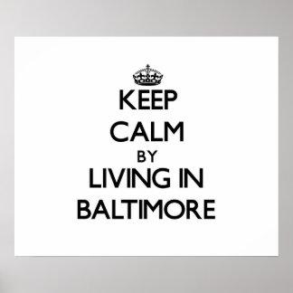 Guarde la calma viviendo en Baltimore Poster