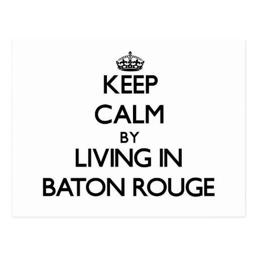 Guarde la calma viviendo en Baton Rouge Postales