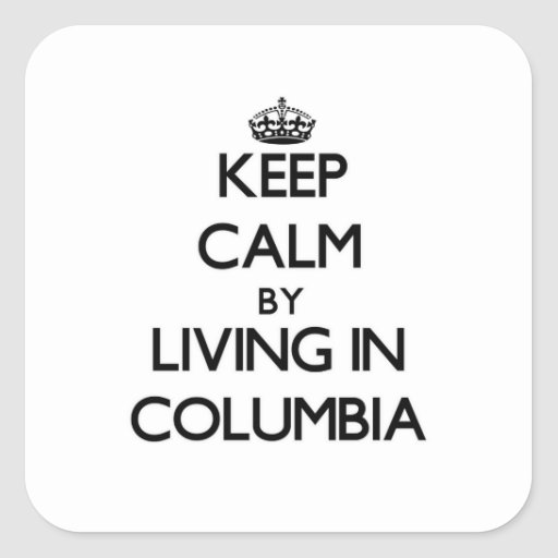 Guarde la calma viviendo en Columbia Colcomania Cuadrada