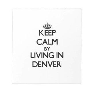Guarde la calma viviendo en Denver Libreta Para Notas