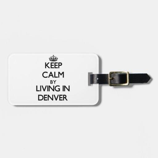 Guarde la calma viviendo en Denver Etiqueta Para Equipaje