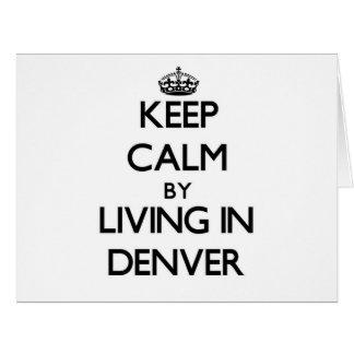 Guarde la calma viviendo en Denver Tarjeta De Felicitación Grande