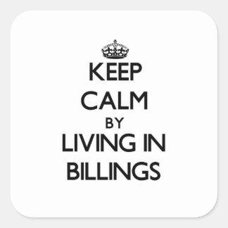 Guarde la calma viviendo en facturaciones calcomanía cuadradas