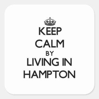 Guarde la calma viviendo en Hampton Pegatina Cuadrada