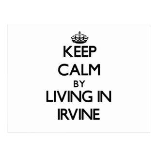 Guarde la calma viviendo en Irvine Tarjetas Postales