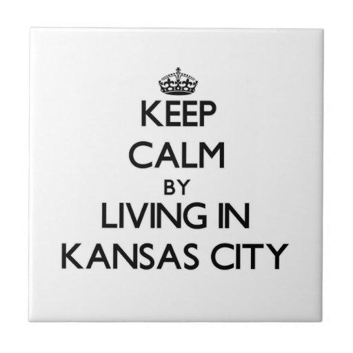 Guarde la calma viviendo en Kansas City Azulejos Cerámicos