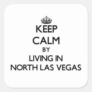 Guarde la calma viviendo en Las Vegas del norte Pegatina Cuadrada
