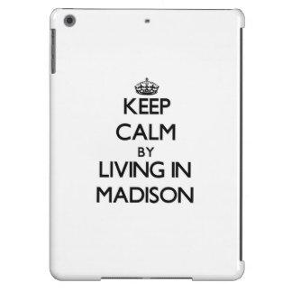 Guarde la calma viviendo en Madison