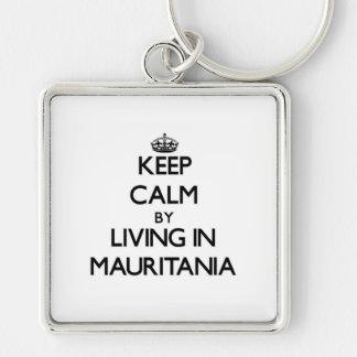 Guarde la calma viviendo en Mauritania Llavero Cuadrado Plateado