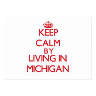Guarde la calma viviendo en Michigan Tarjetas De Visita Grandes