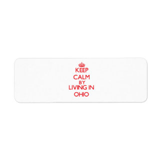 Guarde la calma viviendo en Ohio Etiquetas De Remite