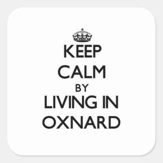 Guarde la calma viviendo en Oxnard Pegatina Cuadrada