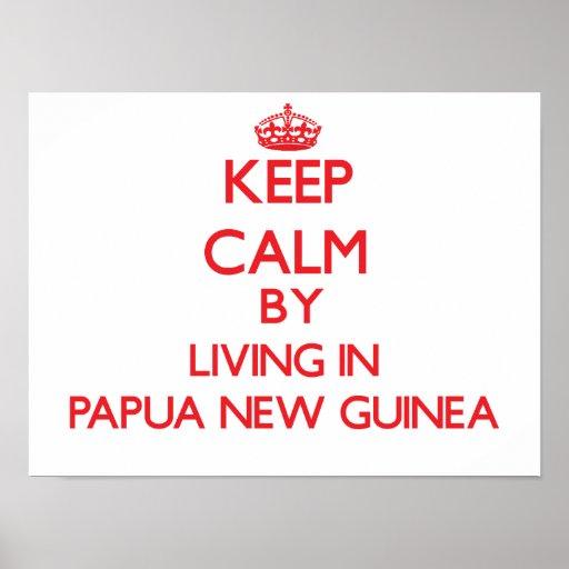 Guarde la calma viviendo en Papúa Nueva Guinea Póster