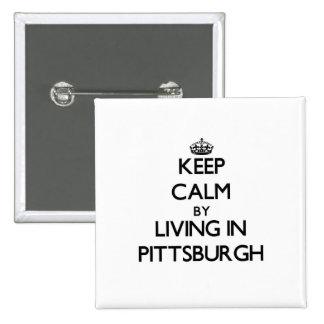 Guarde la calma viviendo en Pittsburgh Pins