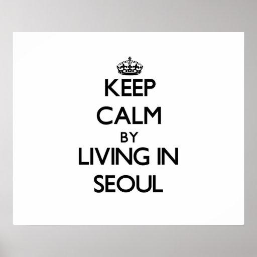 Guarde la calma viviendo en Seul Posters