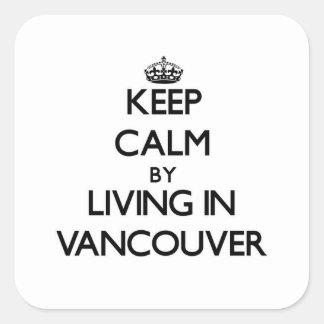 Guarde la calma viviendo en Vancouver Calcomanía Cuadradas
