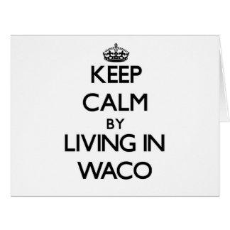 Guarde la calma viviendo en Waco Tarjeta De Felicitación Grande