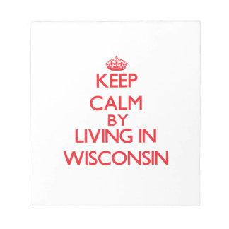 Guarde la calma viviendo en Wisconsin Libreta Para Notas