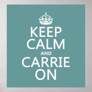 Guarde la calma y a Carrie en (cualquier color de  Póster