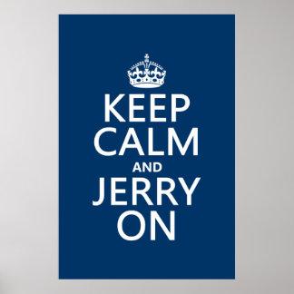Guarde la calma y a Jerry en (cualquier color) Posters