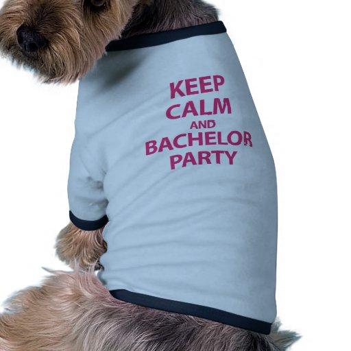 ¡Guarde la calma y a la despedida de soltero! Camiseta Con Mangas Para Perro