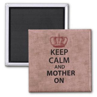 Guarde la calma y a la madre encendido imán cuadrado
