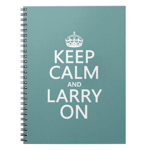 Guarde la calma y a Larry en (el color adaptable) Cuadernos