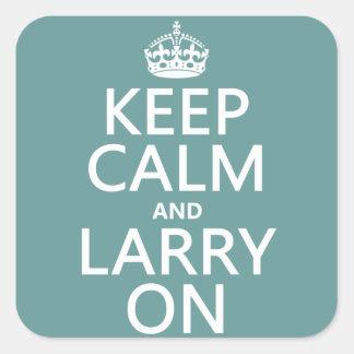 Guarde la calma y a Larry en (el color adaptable) Pegatina Cuadrada