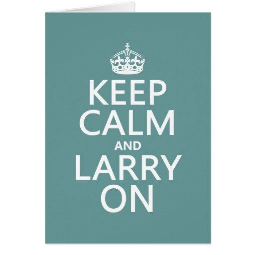 Guarde la calma y a Larry en (el color adaptable) Felicitación