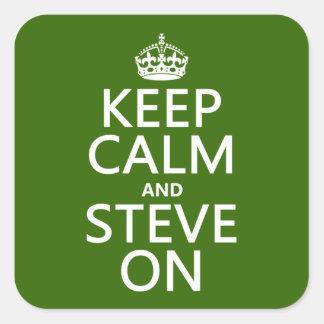 Guarde la calma y a Steve en (cualquier color) Pegatina Cuadrada