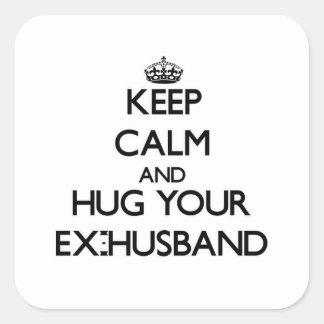Guarde la calma y abrace a su exmarido pegatina cuadrada