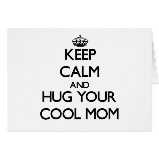 Guarde la calma y abrace a su mamá fresca tarjeton