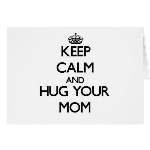 Guarde la calma y abrace a su mamá felicitacion
